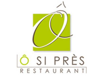 Restaurant Ô si près